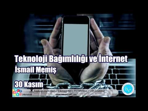 İsmail Memiş - Teknoloji Bağımlılığı ve internet