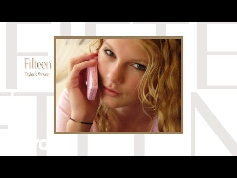 Taylor Swift - Fifteen (Taylor's Version) (Lyric Video)