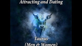 Attracting & Dating Taurus (Men & Women)