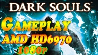 Dark Souls Prepare to Die Edition (PC) Gameplay on HD 6970 (1080p)