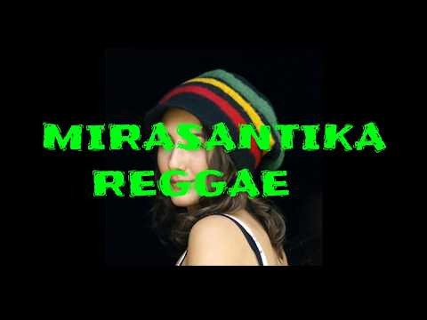 Lagu Reggae Indonesia MIRASANTIKA with Lyric !!