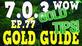 WoW Gold Farming 7.0.3 - Gold Guide Series Ep.77 - Gold Advice To Get Ahead - Legion