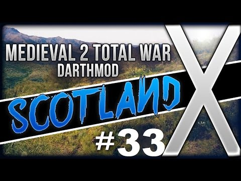 Ep33 Scotland Campaign Medieval 2 TW Darthmod 1.4D Pope Power