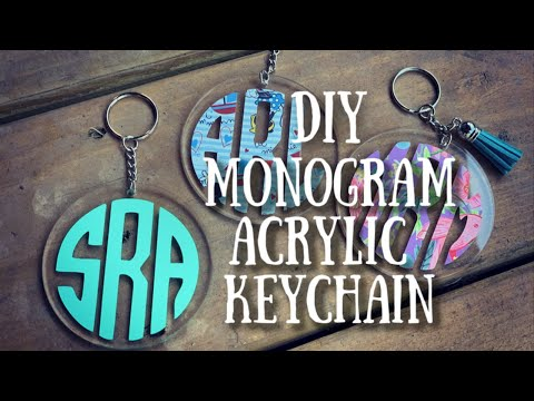 Monogram Acrylic Keychains | Tutorial