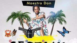 Maestro Don - Certain [Lifestyle Riddim] May 2019