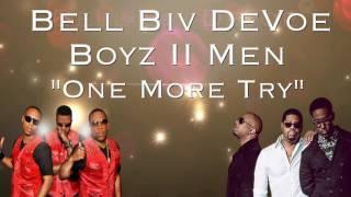 bell biv devoe one more try feat boyz ii men