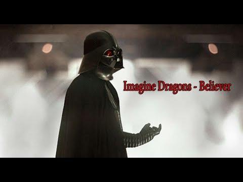 Darth Vader || Imagine Dragons - Believer