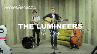 The Lumineers - Ho Hey - Secret Sessions