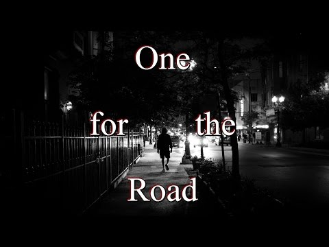 """""""One for the Road"""" Creepypasta 