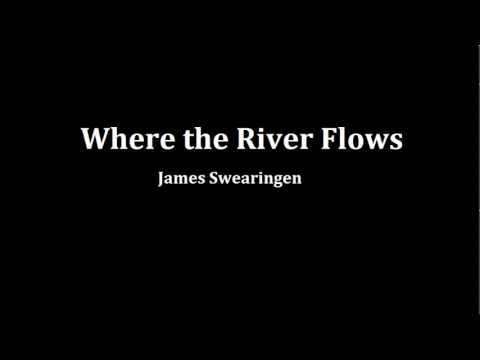 Where the River Flows - James Swearingen
