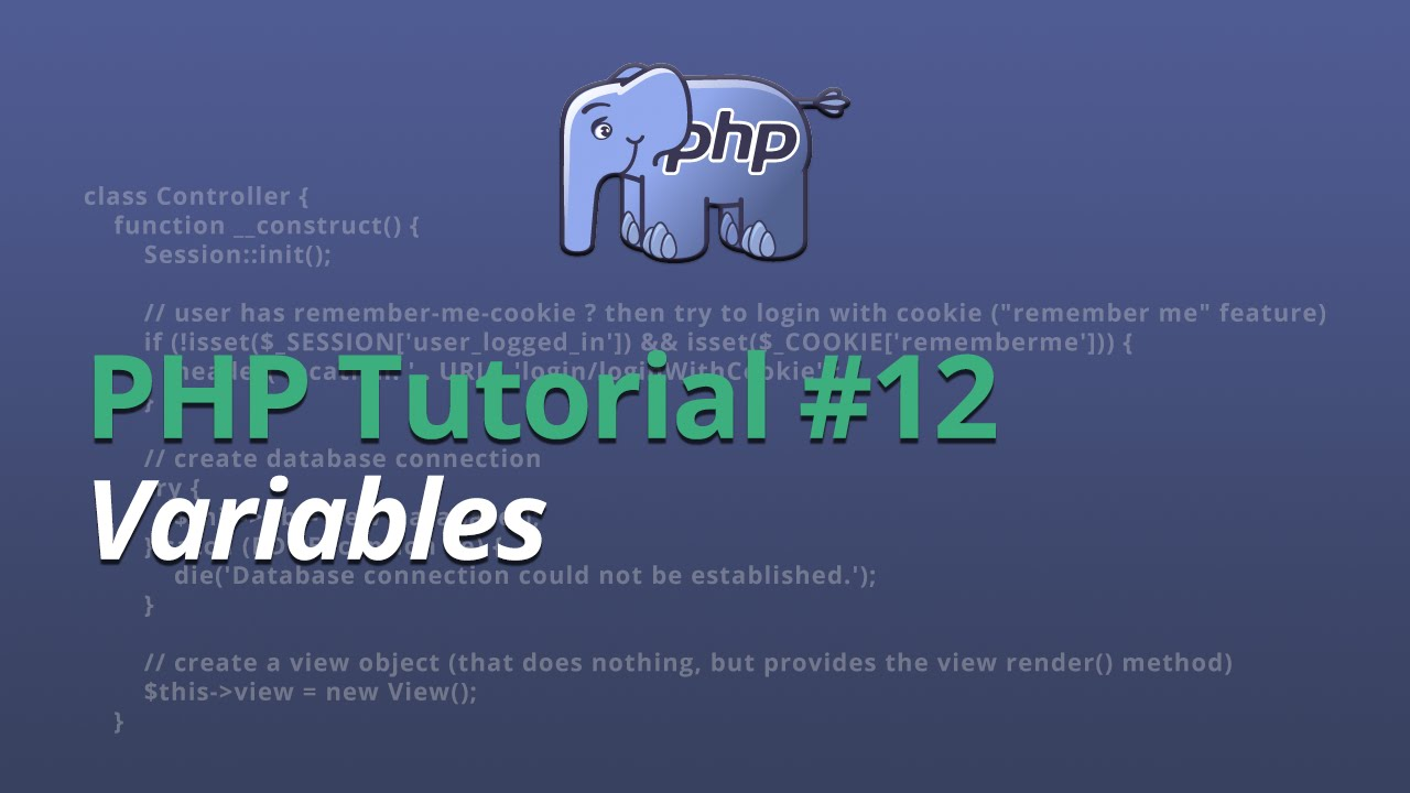 PHP Tutorial - #12 - Variables
