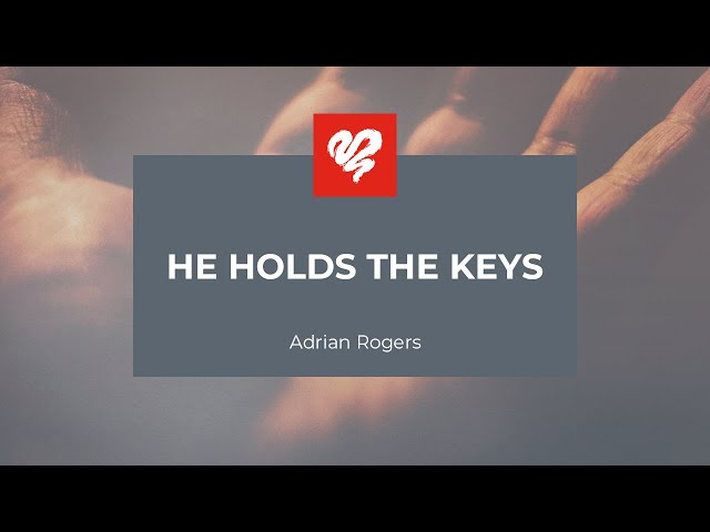 Adrian Rogers: He Holds the Keys #2336