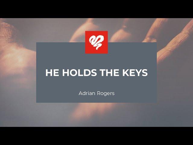 Adrian Rogers: He Holds the Keys #2336