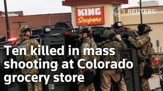 Ten killed in mass shooting at Colorado grocery store