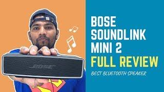 Bose Soundlink Mini 2 Wireless Bluetooth Speaker - Full Review