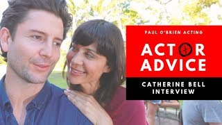 Actor Advice - Catherine Bell Interview