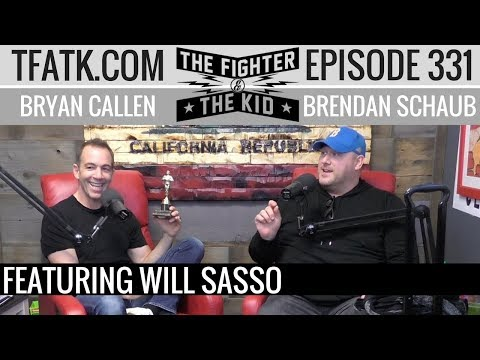 The Fighter and The Kid  Episode 331: Will Sasso