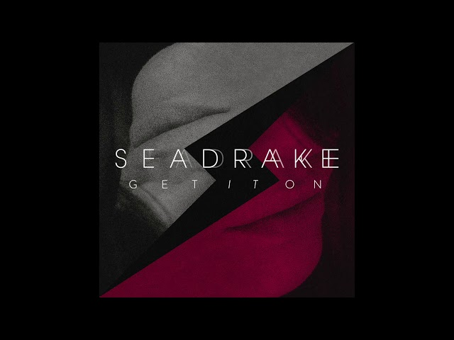 SEADRAKE - Get it on (Soni Code Radio Remix)