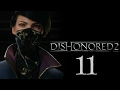 Dishonored 2 Part 11 DEATH TO THE EMPRESS   Nonlethal