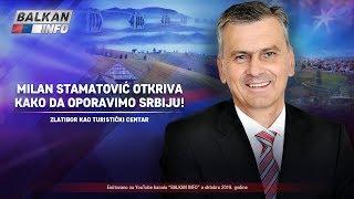 ZLATIBOR KAO TURISTIČKI CENTAR: Milan Stamatović otkriva kako da oporavimo celu Srbiju! (30.10.2019)