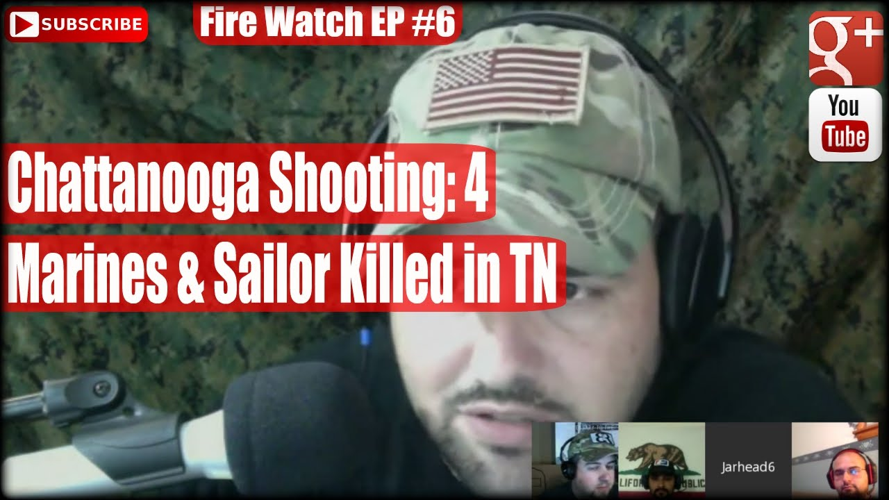 Chattanooga Shooting: 4 Marines & Sailor Killed in TN: Fire Watch ...
