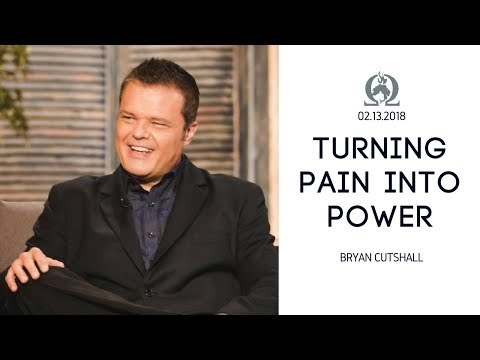 Turning Pain Into Power   Bryan Cutshall   OCI   2.20.2018