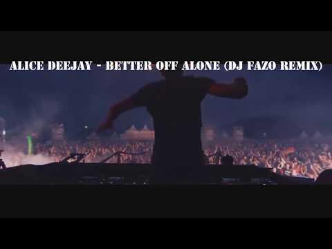 Alice Deejay - Better Off Alone (DJ Fazo Remix)