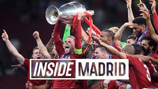 Inside Madrid: Tottenham 0-2 Liverpool | The Reds lift the European Cup