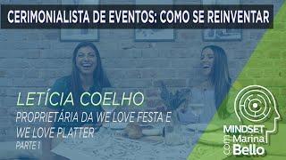 Mindset com Marina Bello - Cerimonialista: Como se reinventar com Letícia Coelho - Parte 1