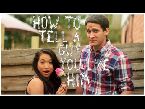 How to tell someone you like him