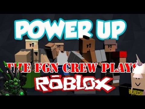 The FGN Crew Plays: Roblox - Power Up (PC)