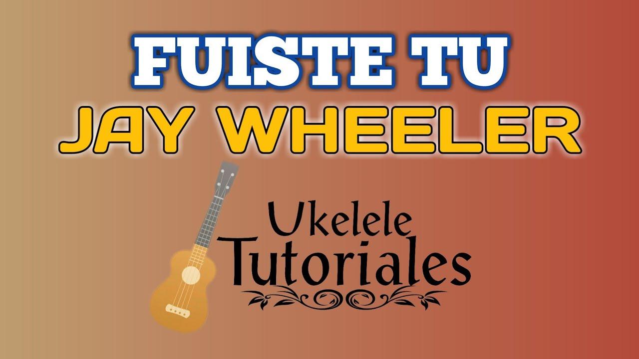 Como tocar FUISTE TU de JAY WHEELER en Ukelele - (Ukelele Tutoriales)