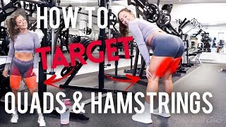 HOW TO TARGET QUADS & HAMSTRINGS - 6 MUST DO EXERCISES