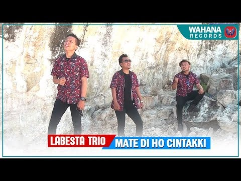 LABESTA TRIO - Mate Di Ho Cintakki ( Official Music Video) Lagu Batak Terbaru