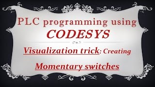 CODESYS: Visualization trick - Creating momentary switches