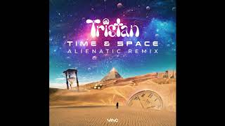 Tristan - Time And Space (Alienatic Remix)