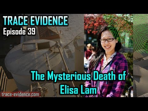 Trace Evidence - 039 - The Mysterious Death of Elisa Lam