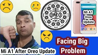 Mi A1 Big Problem After Oreo Update | Facing issue | solution