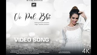 "OFFICIAL VIDEO ""Vo Pal Bhi by Tanushree Shrivastava (Ft. Priyanka Chaudhary) 