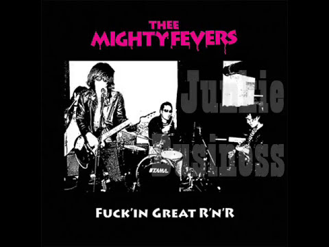 Thee Mighty Fevers - Fuckin' Great R'N'R (Full Album)