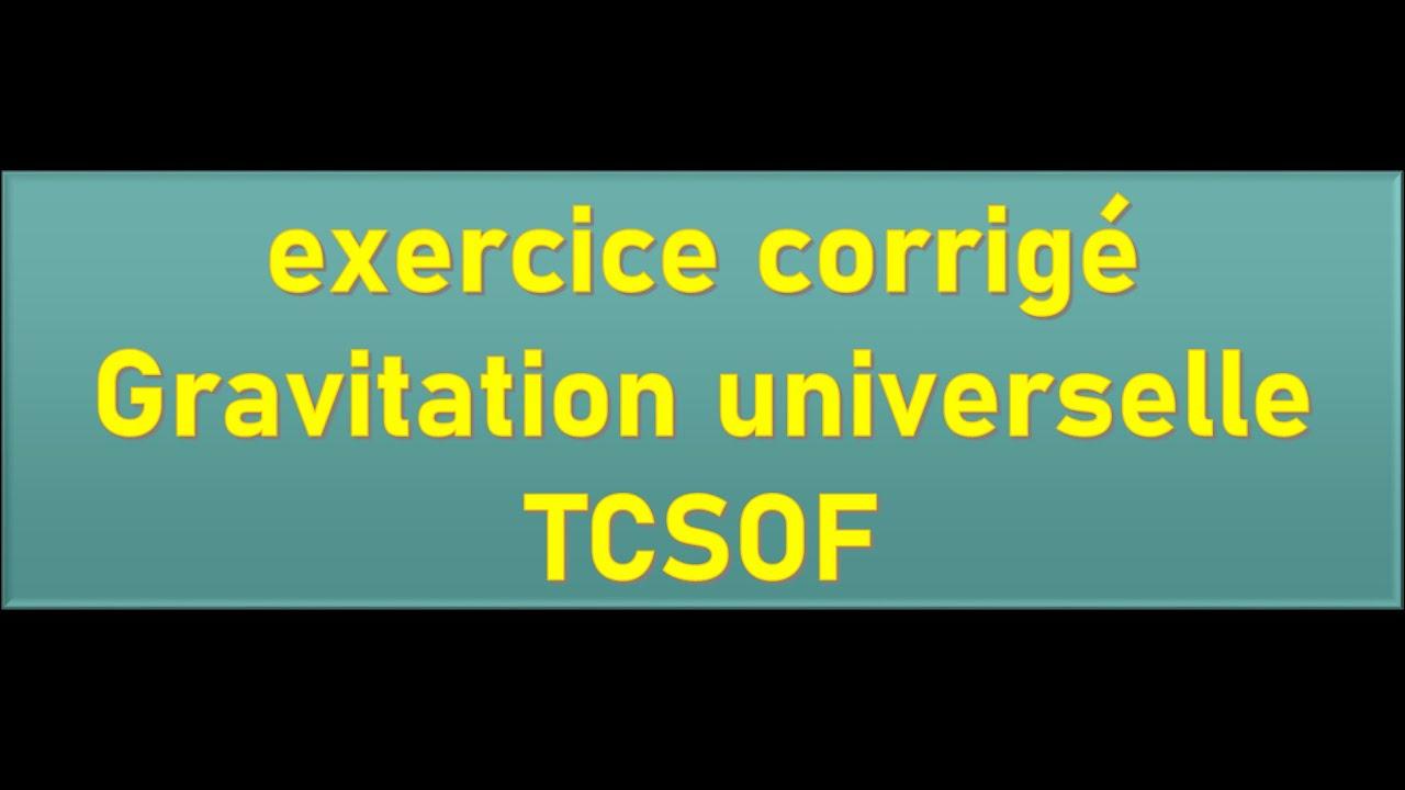 exercice corrigé gravitation universelle TCSOF - YouTube