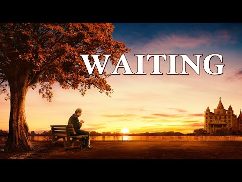 """Gospel Movie """"Waiting""""   Hear the Voice of God and Welcome the Lord"""