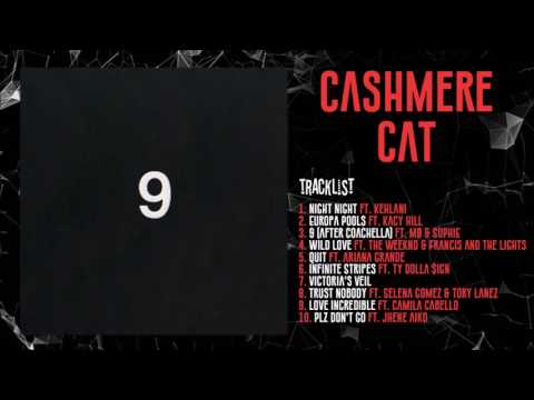 CASHMERE CAT 9 FULL ALBUM (AUDIO)