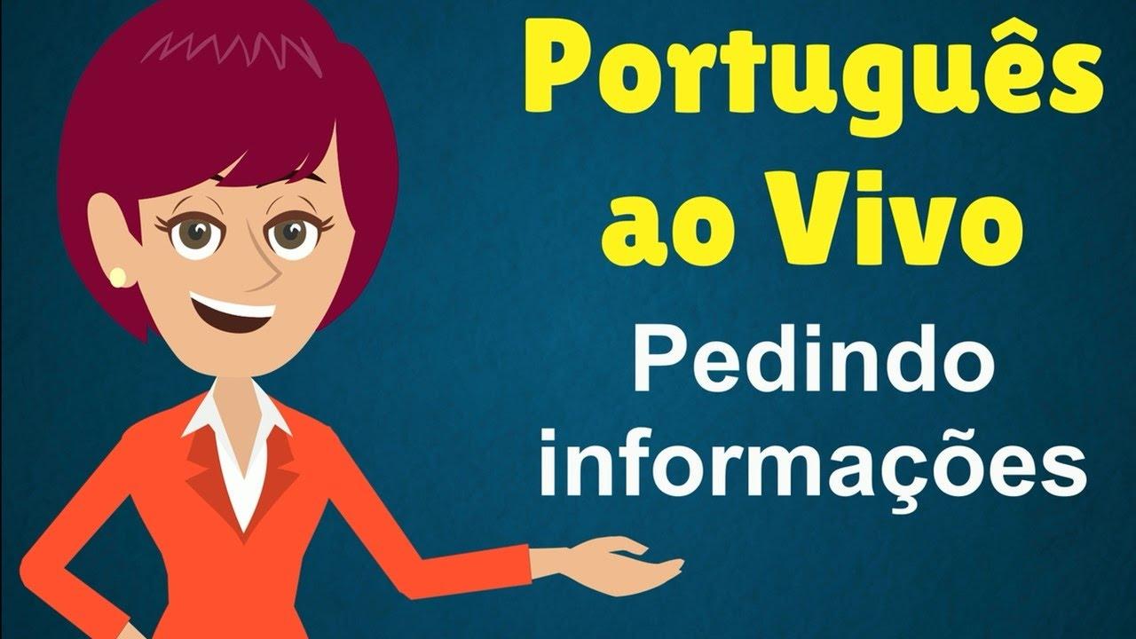 Português Ao Vivo Pedindo Informações Youtube