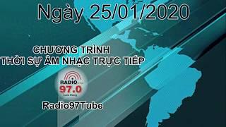 Thời sự Âm nhạc   Trực tiếp ngày 25/01/2020 trên Radio97