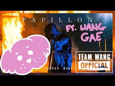 Papillon - Jackson ft. Wang Gae