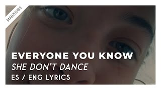 Everyone You Know - She Don't Dance // Lyrics - Letra