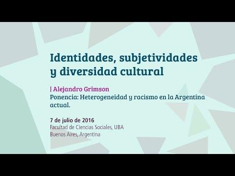 Alejandro Grimson - Ponencia: Heterogeneidad y racismo en la Argentina actual.
