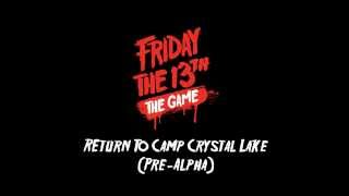 Friday the 13th: The Game - Pre-Alpha Camp Crystal Lake Environment Fly-throughs