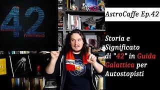 Perché 42 è la Risposta Fondamentale | AstroCaffe Ep.42